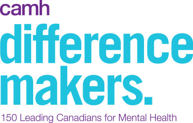 camh Difference Makers - 150 Leading Canadians for Mental Health